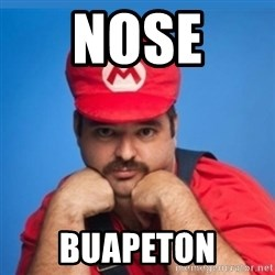 SUPERSEXYMARIO - NOSE  BUAPETON