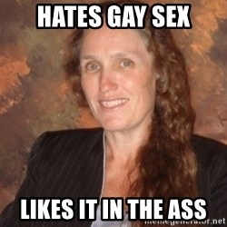 Westboro Baptist Church Lady - Hates gay sex likes it in the ass