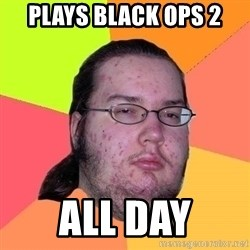 Gordo Nerd - PLAYS BLACK OPS 2 ALL DAY