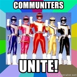 power rangers - cOMMUNITERS UNITE!