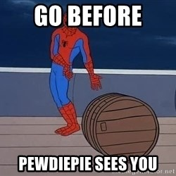 Spiderman and barrel - GO BEFORE  PEWDIEPIE SEES YOU