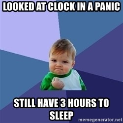 Success Kid - looked at clock in a panic still have 3 hours to sleep