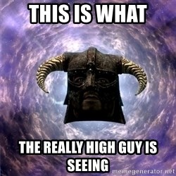 Skyrim - this is what  the really high guy is seeing