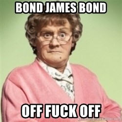 Mrs. Brown's Boys - Bond James bond Off fuck off