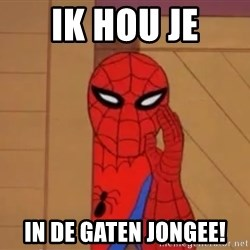 Spidermanwhisper - IK HOU JE IN DE GATEN JONGEE!