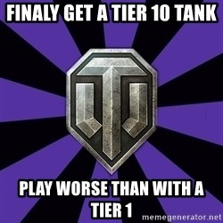 World of Tanks - Finaly get a tier 10 tank play worse than with a tier 1