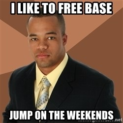 Successful Black Man - i like to free base jump on the weekends