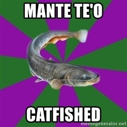 Judgemental Catfish - MANTE TE'O CATFISHED
