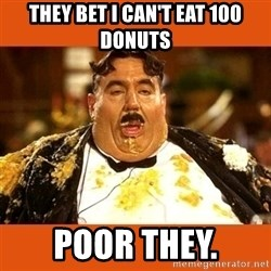 Fat Guy - They bet i can't eat 100 donuts poor they.