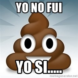 Facebook :poop: emoticon - YO NO FUI YO SI.....