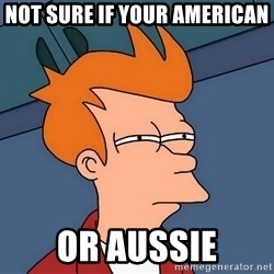 Futurama Fry - not sure if your american  or aussie