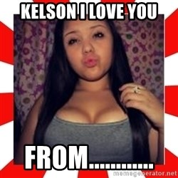 Giovanna Plowman - KELSON I LOVE YOU FROM............