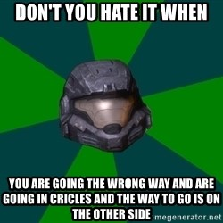 Halo Reach - Don't you hate it when you are going the wrong way and are going in cricles and the way to go is on the other side