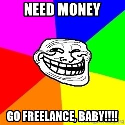 troll face1 - need money go freelance, baby!!!!