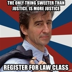 Jack McCoy - the only thing sweeter than justice. is more justice Register for law class