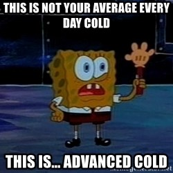This is not your regular darkness - This is not your average Every dAy cold This is... Advanced cold