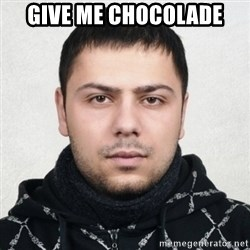 Serious Guy Markiz - GIVE ME CHOCOLADE