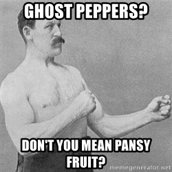 Boxer Gentelmen - Ghost Peppers? Don't you mean Pansy fruit?