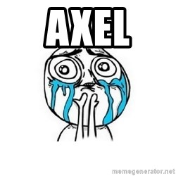 Crying face - axel