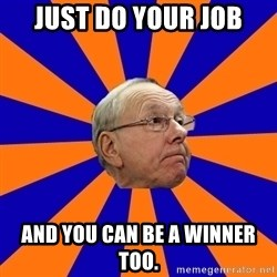 Jim Boeheim - Just do your job and you can be a winner too.