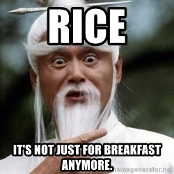 Pai  Mei - rice it's not just for breakfast anymore.
