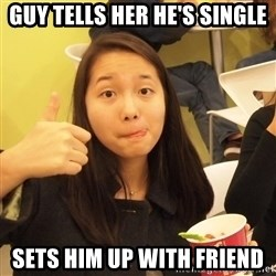 friendzoning brdgt - guy tells her he's single sets him up with friend