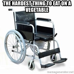 wheelchair watchout - the hardest thing to eat on a vegetable