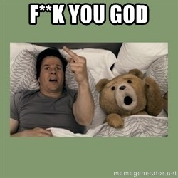 Ted Movie - F**K YOU GOD