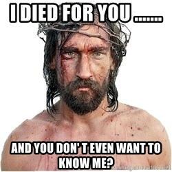 Masturbation Jesus - I died for you ....... and you don' t even want to know me?