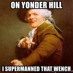 Joseph Ducreux - on yonder hill i supermanned that wench