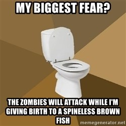 talking toilet - MY BIGGEST FEAR? the zombies will attack while i'm giving birth to a spineless brown fish