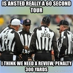 NFL Ref Meeting - Is ansted really a 60 second tour I think we need a review, penalty 300 yards