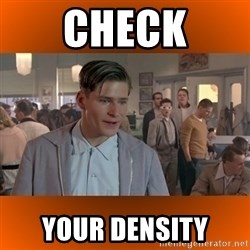 George McFly - CHECK YOUR DENSITY