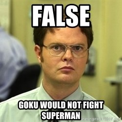 False guy - False Goku would not fight superman