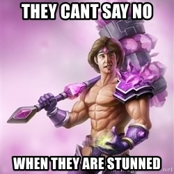 Taric - They cant say no when they are stunned