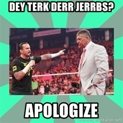 CM Punk Apologize! - DEY TERK DERR JERRBS? apologize
