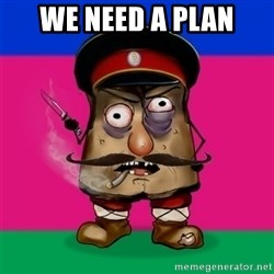 malorushka-kuban - We need a Plan