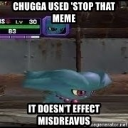 MISDREAVUS - Chugga used 'stop that meme It doesn't effect Misdreavus