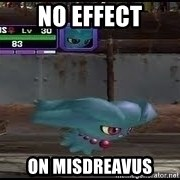 MISDREAVUS - No Effect ON Misdreavus