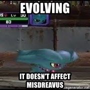 MISDREAVUS - EVOLVING IT DOESN'T AFFECT MISDREAVUS