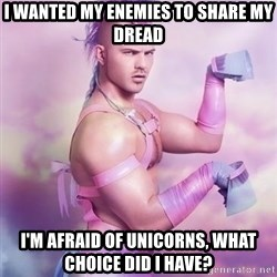 Unicorn Boy - I wanted my enemies to share my dread I'm afraid of Unicorns, what choice did i have?