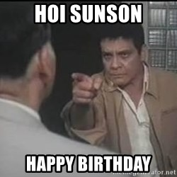 fernando poe jr - HOI SUNSON HAPPY BIRTHDAY