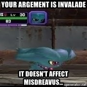 MISDREAVUS - yOUR aRGEMENT IS INVALADE It doesn't affect MISDREAVUS...