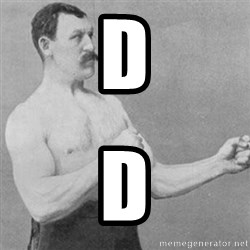 overly manly man - d d