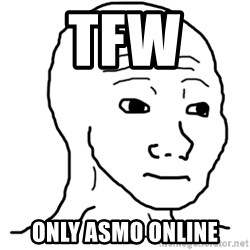That Feel Guy - tfw  only asmo online