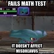 MISDREAVUS - Fails math Test It doesn't affect misdreavus