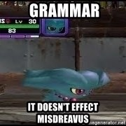 MISDREAVUS -  grammar it doesn't effect misdreavus