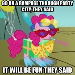 pinkie pie dragonshy - go on a rampage through party city, they said it will be fun they said