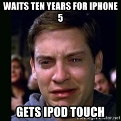 crying peter parker - waits ten years for iphone 5 gets ipod touch