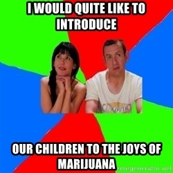 parents cosplayers - i would quite like to introduce our children to the joys of marijuana